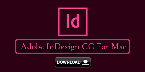 Adobe InDesign CC For Mac 2019 Full Version Free Download