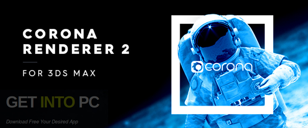 Corona Renderer 2.0 for 3ds Max 2013-2019 + Material Library Free Download-PetintoPC.com