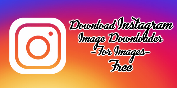 Download Instagram Image Downloader-For Images-Free