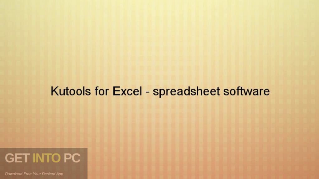 Kutools for Excel 18 Free Download-GetintoPC.com