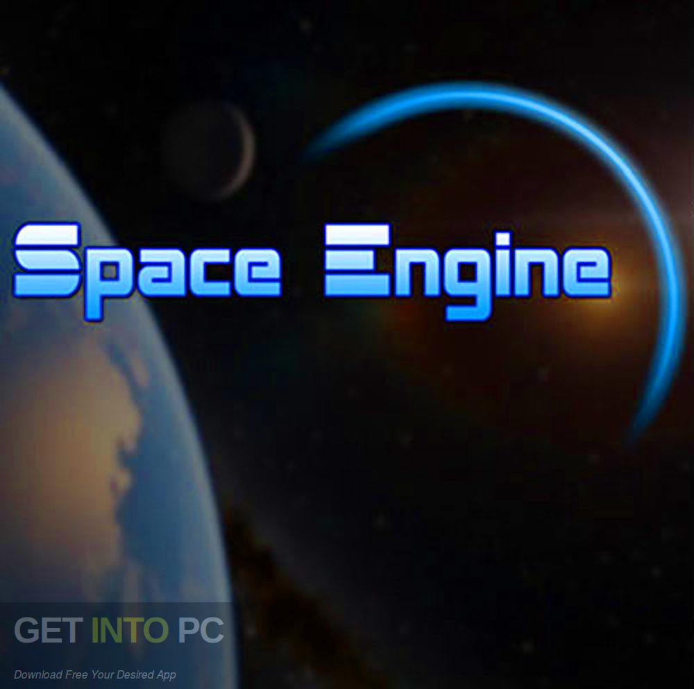 Space Engine + All add-ons 2013 v0.9.7 .1 Free Download-GetintoPC.com