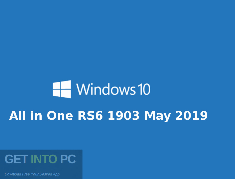 Windows 10 All in One RS6 1903 May 2019 Free Download