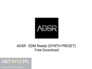 ADSR EDM Ready (SYNTH PRESET) Latest version Download-GetintoPC.com