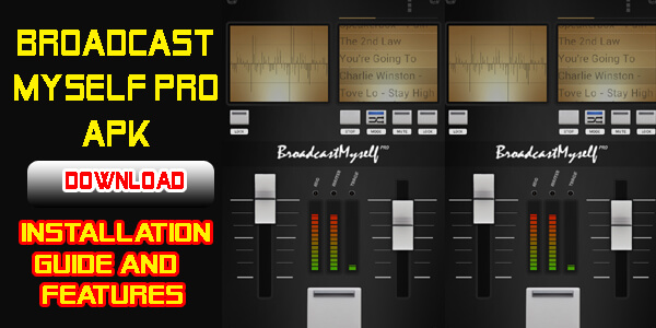 Broadcast Myself Pro APK Download - Installation Guide & Features