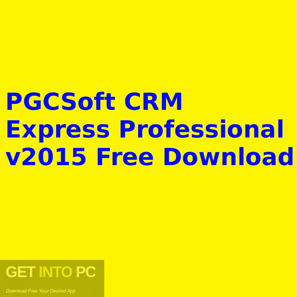 Free download PGCSoft CRM Express Professional v2015-GetintoPC.com