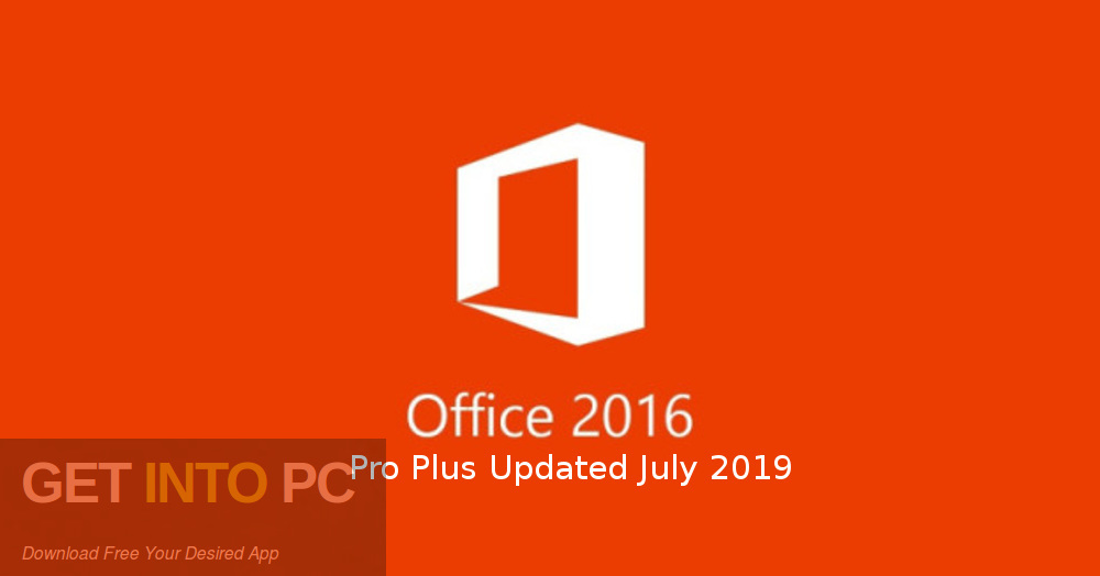 Office 2016 Pro Plus Updated July 2019 Download free-GetintoPC.com