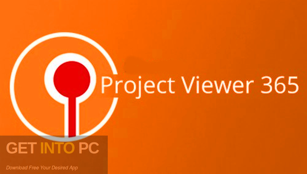 Project Viewer 365 Enterprise 2019 Download-GetintoPC.com