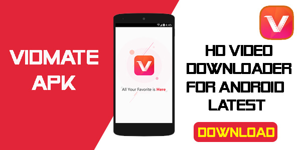 VidMate Apk: Download HD Video Downloader for Android [Latest]