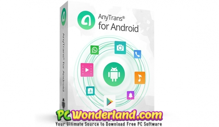 AnyTrans for Android 2019 Free Download - PC Wonderland