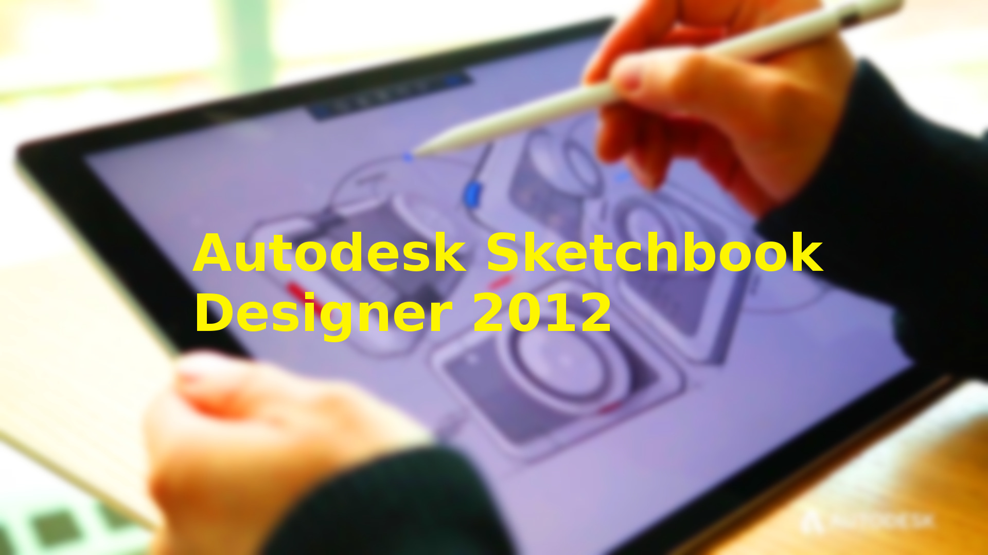 Free download of Autodesk Sketchbook Designer 2012