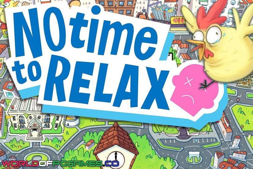 No time to relax free download by Worldofpcgames