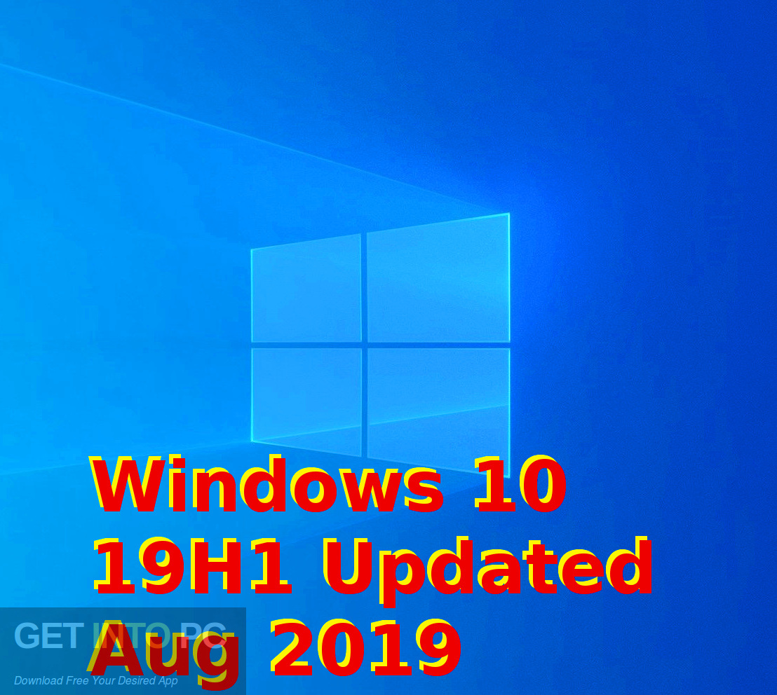 Windows 10 19H1 updated in August 2019 Free download-GetintoPC.com