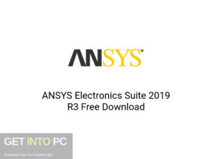 ANSYS Electronics Suite 2019 R3 Latest version Download-GetintoPC.com