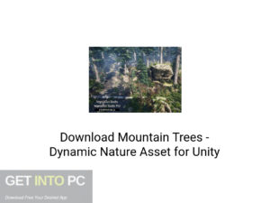 Mountain Trees Dynamic Nature Asset for Unity Latest version Download-GetintoPC.com