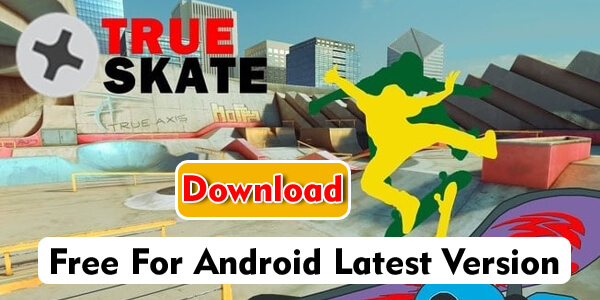 True Skate APK 2019 Download Free For Android Latest Version
