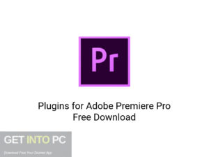 Add-ons for Adobe Premiere Pro Latest version Download-GetintoPC.com