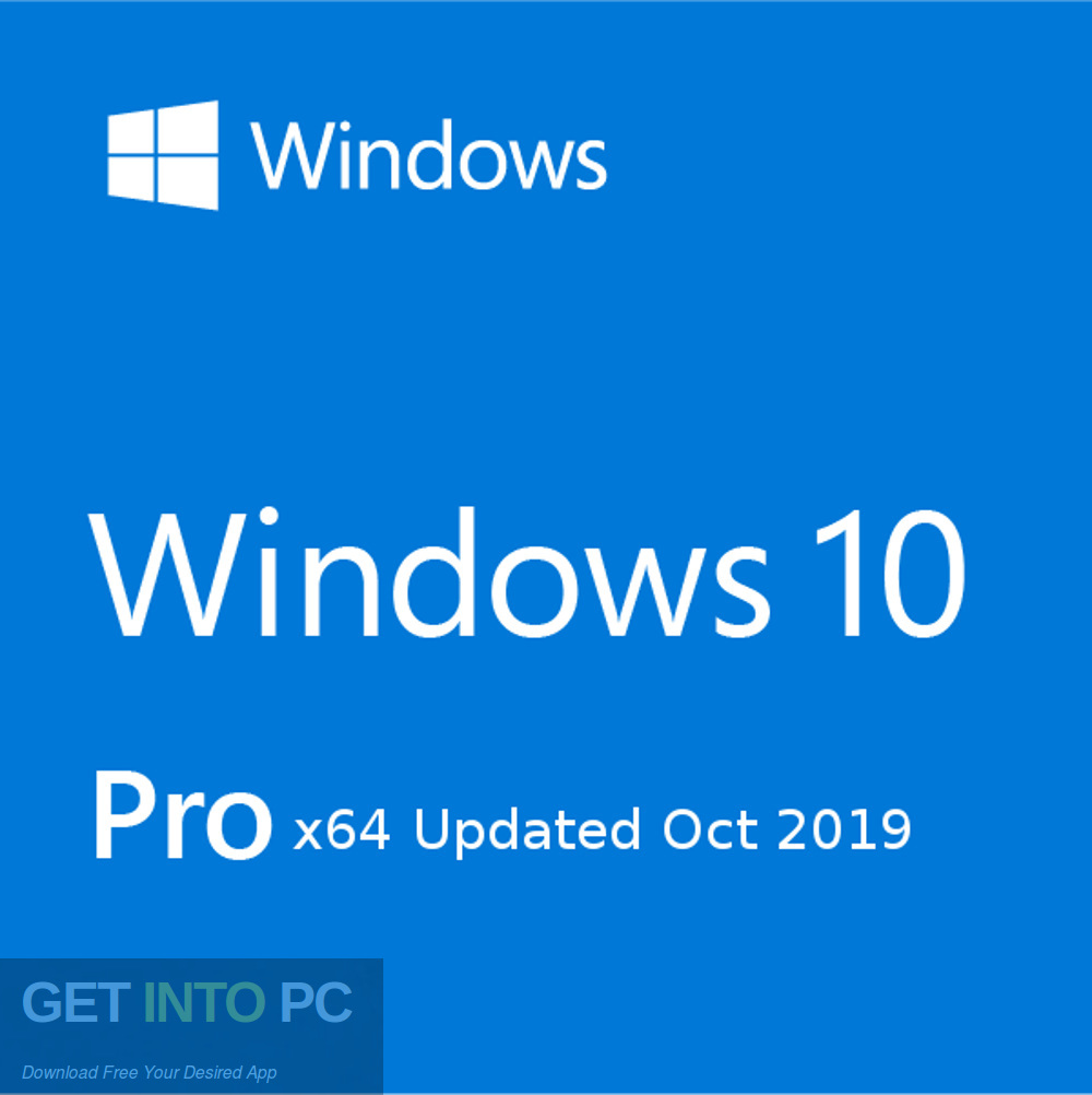 Windows 10 Pro x64 Updated in October 2019 Free download -GetintoPC.com