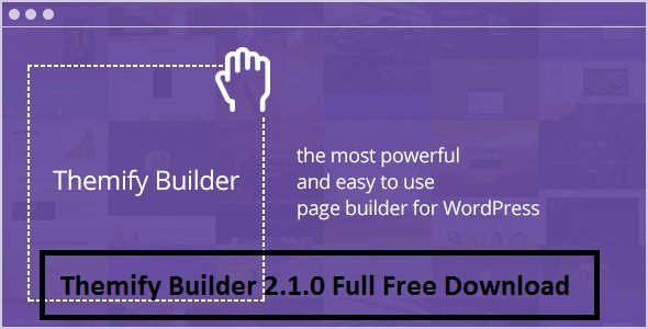 Themify Builder 2.1.0 Full Free Download